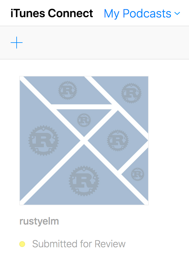 Screenshot of iTunes Connect with rustyelm podcast submitted