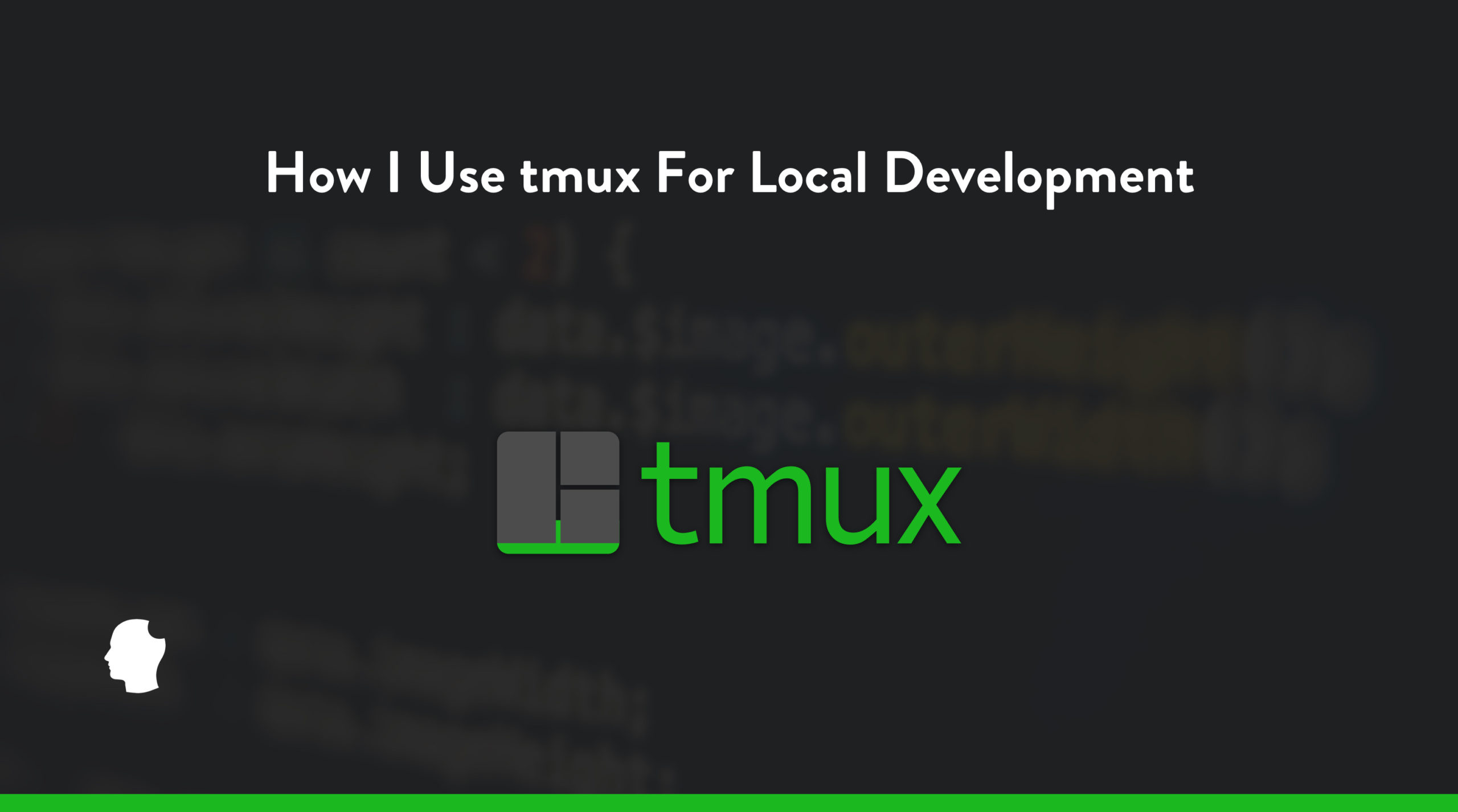How I Use tmux For Local Development header image